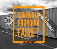 Conteneur ou container pourquoi faire Cubner